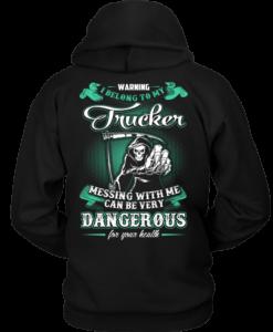 WARNING! I Belong To My Trucker, Trucker Wife T-shirt & Hoodies