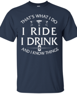 That's what I do, I Ride, I know things cycling t shirt