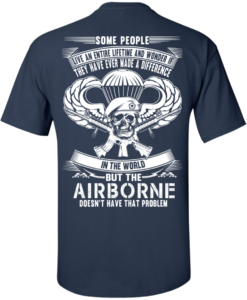Airborne t-shirt: Some people live an entire lifetime
