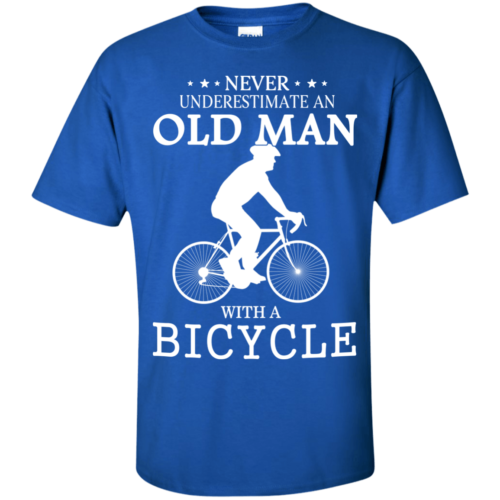 Cycling T shirt: Never underestimate an old man with a bicycle