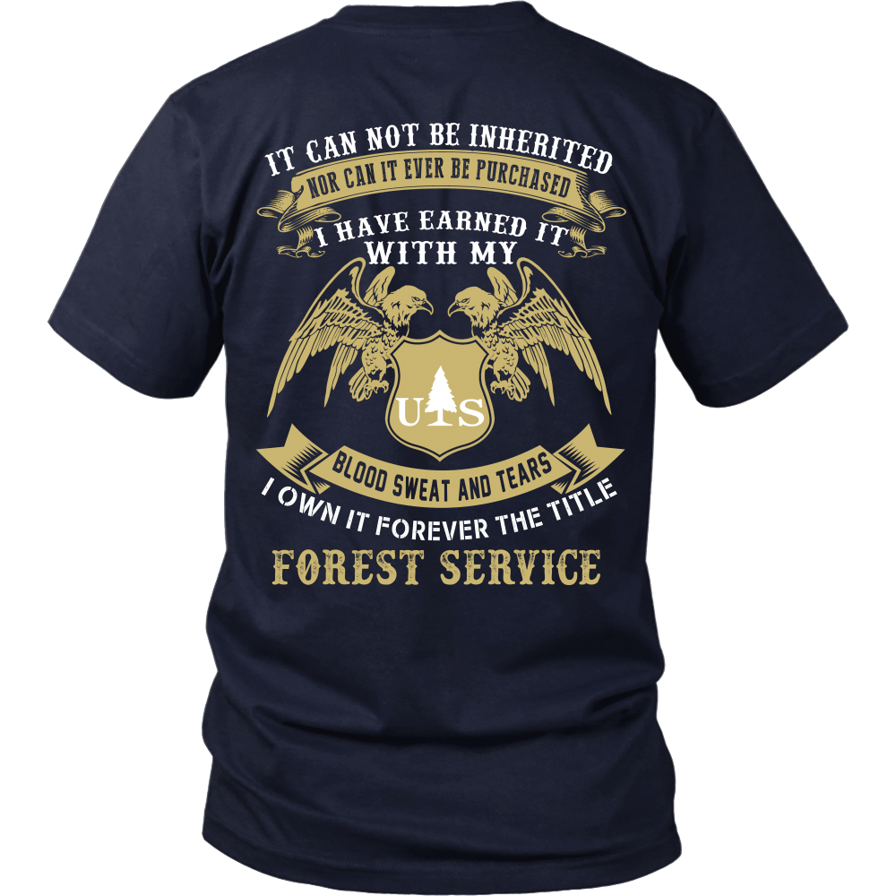 Us Forest Service shirt: blood, sweat and tears