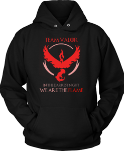 Team Valor , in the darknest night we are the flame tshirt & hoodies