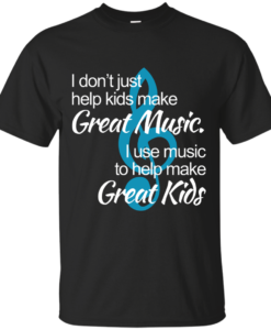 I use music to help great kids - T shirt