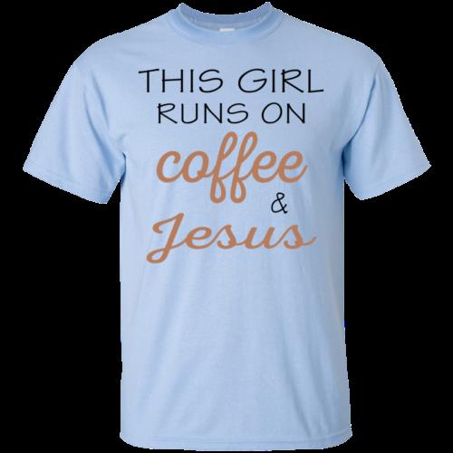 This girl runs on coffee & jesus, T shirt