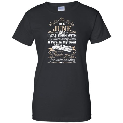 I am a June girl birth day T shirt gift