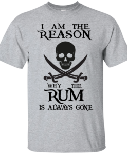 I am the reason why the rum is always gone T-shirt,Tank top
