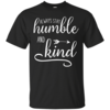 Always stay humble and kind T-shirt,Tank top & Hoodies