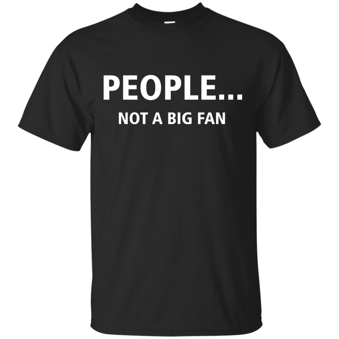 Awesome Tees: Funny - People not a big fan T-shirt,Tank top & Hoodies