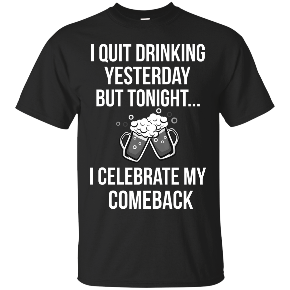 I love Beer shirt, I quit drinking yesterday but tonight i celebrate my comeback T shirt,Tank top & Hoodies